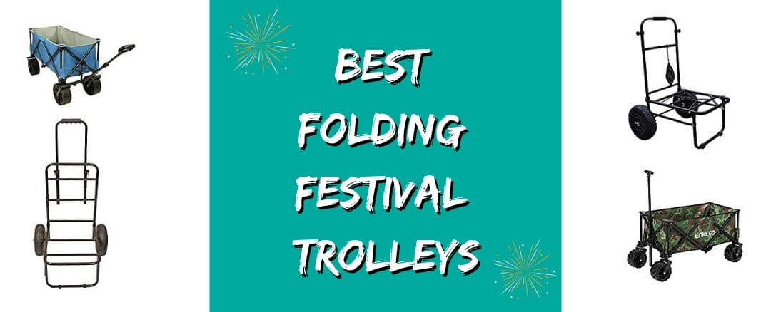 Best Folding Festival Trolley – Summer 2020