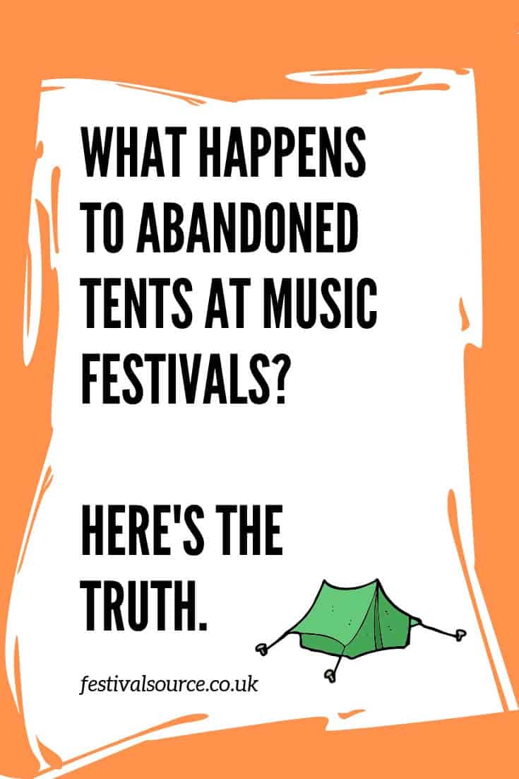 What happens to Abandoned Tents at Festivals - here's the truth...