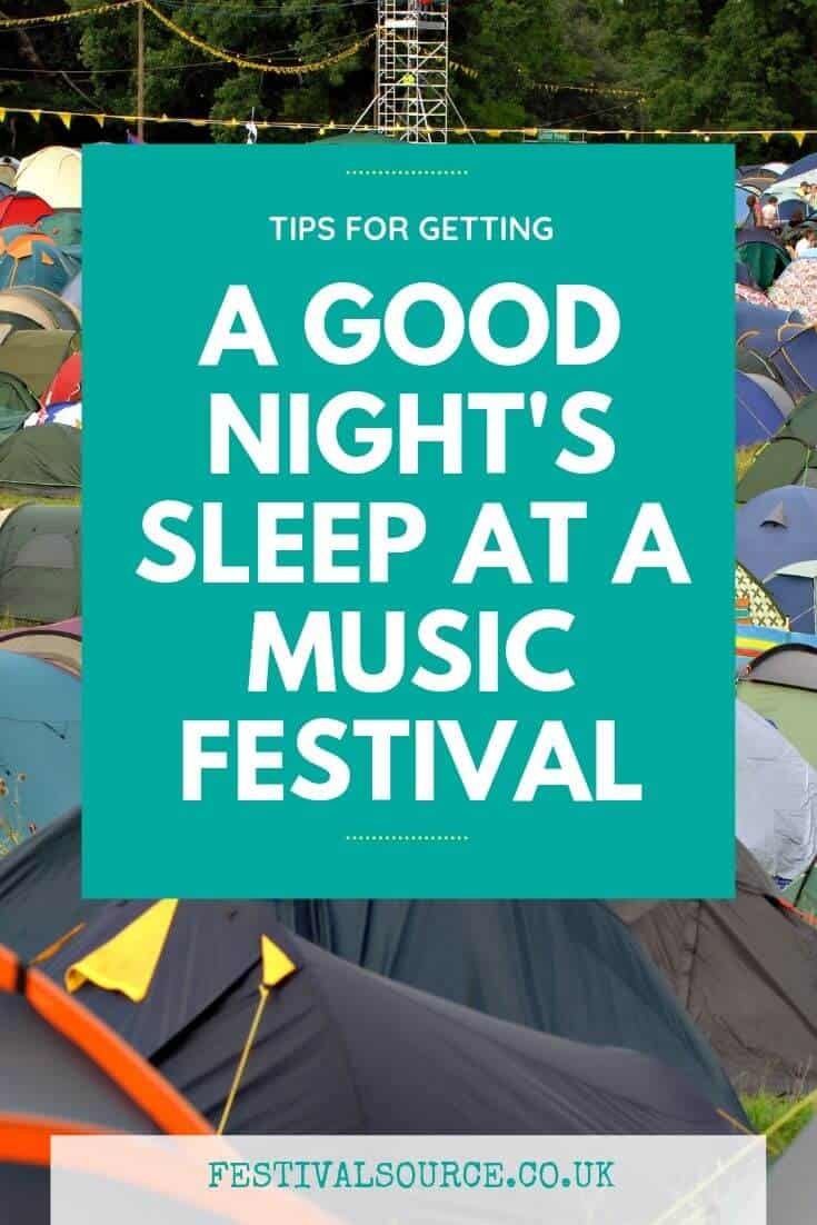 How to get a good night's sleep at a music festival