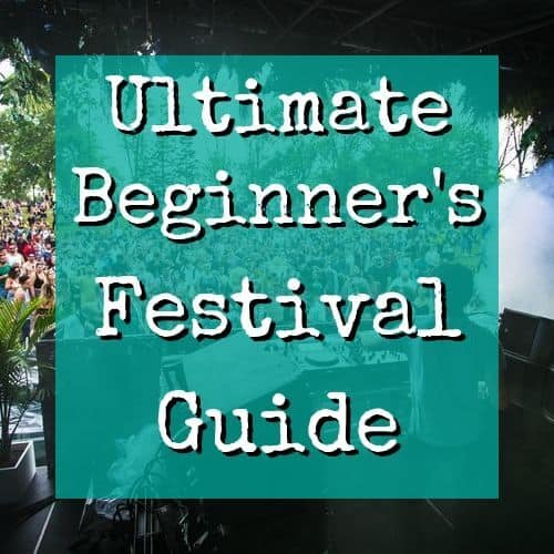 Ultimate Beginner's Festival Survival Guide